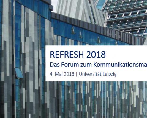 REFRESH 2018 – Das Forum zum Kommunikationsmanagement | Büro Hitschfeld